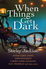 When Things Get Dark: Stories inspired by Shirley Jackson Cover Image