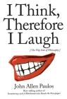 I Think, Therefore I Laugh: The Flip Side of Philosophy Cover Image