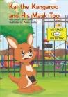 Kai the Kangaroo and His Mask Too Cover Image