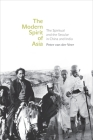 The Modern Spirit of Asia: The Spiritual and the Secular in China and India Cover Image