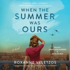 When the Summer Was Ours Cover Image