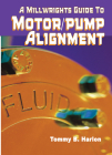A Millwright's Guide to Motor Pump Alignment Cover Image