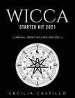Wicca Starter Kit 2021: Learn all about Wiccans and Spells Cover Image