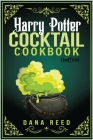 Harry Potter Cocktail Cookbook: Discover Amazing Drink Recipes Inspired by the wizarding world of Harry Potter (Unofficial). Cover Image