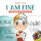 Right Now, I Am Fine: Coloring Book Edition Cover Image