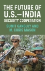 The Future of U.S.-India Security Cooperation Cover Image