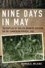Nine Days in May: The Battles of the 4th Infantry Division on the Cambodian Border, 1967 Cover Image