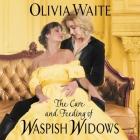 The Care and Feeding of Waspish Widows Lib/E: Feminine Pursuits Cover Image