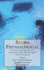 Scuba Physiological: Think You Know All About Scuba Medicine? Think again! Cover Image
