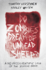 Do Zombies Dream of Undead Sheep?: A Neuroscientific View of the Zombie Brain Cover Image