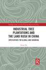 Industrial Tree Plantations and the Land Rush in China: Implications for Global Land Grabbing Cover Image