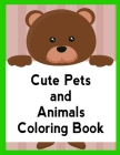 Cute Pets And Animals Coloring Book: Life Of The Wild, A Whimsical Adult Coloring Book: Stress Relieving Animal Designs (Animal Planet #4) Cover Image