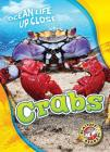 Crabs (Ocean Life Up Close) Cover Image