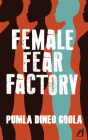 Female Fear Factory: Gender and Patriarchy Under Racial Capitalism Cover Image