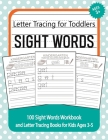 Letter Tracing for Toddlers - 100 Sight Words Workbook and Letter Tracing Books for Kids Ages 3-5: Best Letter Tracing for Preschoolers - Start Practi Cover Image