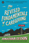 The Revised Fundamentals of Caregiving: A Novel Cover Image