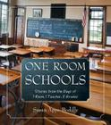 One Room Schools: Stories from the Days of 1 Room, 1 Teacher, 8 Grades Cover Image