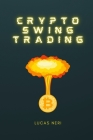 Crypto Swing Trading: create your future with cryptocurrencies through swing trading Cover Image