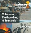 Volcanoes, Earthquakes, & Tsunamis Cover Image