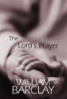 The Lord's Prayer (William Barclay Library) Cover Image
