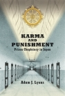 Karma and Punishment: Prison Chaplaincy in Japan (Harvard East Asian Monographs) Cover Image