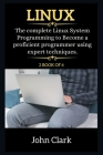 Linux Series: The Complete Linux System Programming to Become a proficient programmer using expert techniques. Cover Image