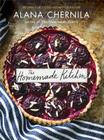 The Homemade Kitchen: Recipes for Cooking with Pleasure Cover Image
