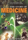 Story of Medicine: From Early Healing to the Miracles of Modern Medicine Cover Image
