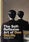The Self-Reflexive Art of Don Delillo Cover Image