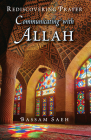 Communicating with Allah: Rediscovering Prayer (Salah) Cover Image
