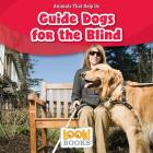 Guide Dogs for the Blind (Animals That Help Us (Look! Books (TM))) Cover Image