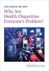 Why Are Health Disparities Everyone's Problem? Cover Image