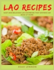 Lao Recipes: Easy and Delicious Lao Cookbook That Anyone Can Make at Home Cover Image