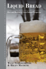 Liquid Bread: Beer and Brewing in Cross-Cultural Perspective (Anthropology of Food & Nutrition #7) Cover Image
