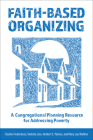 Faith-Based Organizing: A Congregational Planning Resource for Addressing Poverty Cover Image