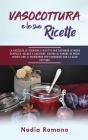 Vasocottura E Le Sue Ricette: La raccolta di tecniche e ricette per cucinare in modo semplice, veloce e salutare. Cucina al vapore in pochi minuti c Cover Image