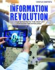 The Information Revolution: Transforming the World Through Technology (World History) Cover Image