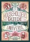 A Householder's Guide to the Universe: A Calendar of Basics for the Home and Beyond Cover Image