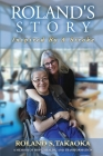 Roland's Story, Inspired By A Stroke: A Memoir of Hope, Healing & Transformation Cover Image