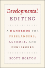 Developmental Editing: A Handbook for Freelancers, Authors, and Publishers (Chicago Guides to Writing, Editing, and Publishing) Cover Image