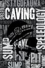 Caving Journal: Cool Blank Lined Caving Lovers Notebook for Caver and Instructor Cover Image