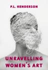 Unravelling Women's Art: Creators, Rebels, & Innovators in Textile Arts Cover Image