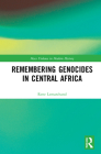 Remembering Genocides in Central Africa Cover Image