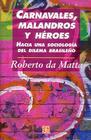 Carnavales, Malandros y Heroes. Hacia Una Sociologia del Dilema Brasileno Cover Image