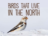 Birds That Live in the North: English Edition Cover Image