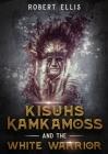 Kisuhs Kamkamoss and the White Warrior Cover Image