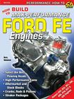 How to Build Max-Performance Ford Fe Engines (Performance How-To) Cover Image