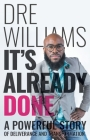 It's Already Done: A Powerful Story of Deliverance and Transformation Cover Image
