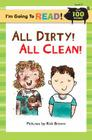 I'm Going to Read (Level 2): All Dirty!  All Clean! Cover Image