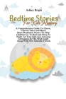 Bedtime Stories For Kids Mastery: A Comprehensive Guide To Classic, Unicorn Tales And More! Short Meditation Stories To Help Children Go To Bed And Sl Cover Image